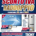 Trony Sconto iva al Radoppio al 16 Agosto 2018