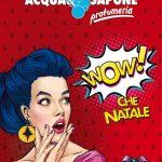 Acqua & Sapone WOW che Natale al 6 Gennaio 2019
