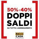 Ricci Casa DOPPI SALDI fino al 50%+40% al 28 Luglio 2019